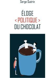Guérin, Serge. Eloge politique du chocolat