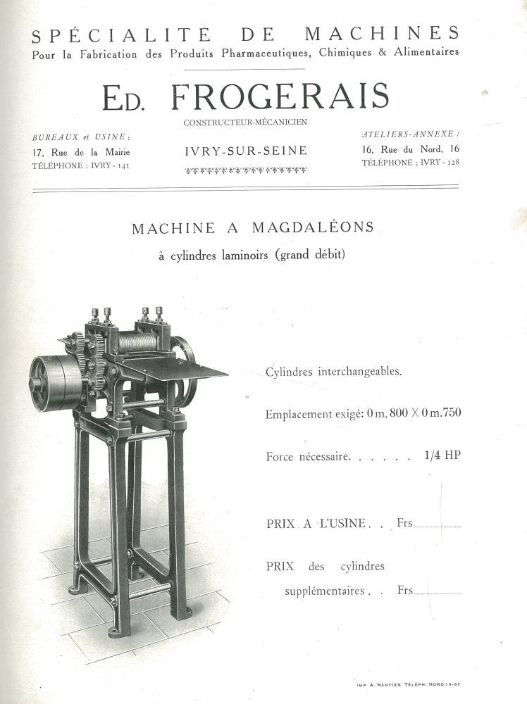 Spécialité de machines ... Edmond Frogerais. Machine à magdaléons à cylindres laminoirs (grand débit [...] - Etablissements Edmond Frogerais. Pharmacie. Industrie. Machine. - impharma_num0012