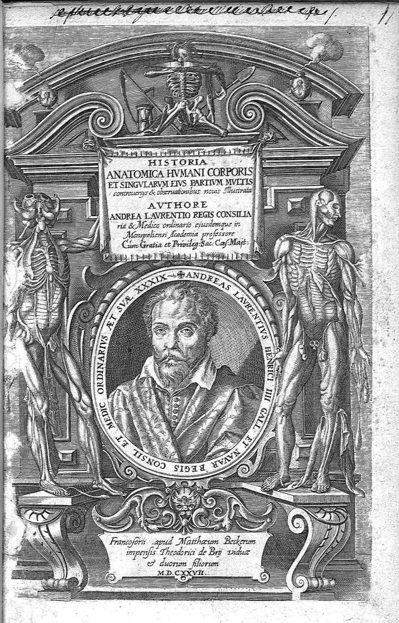 Andreas Laurentius Henrici III Gall. et Navar. regis consil. et medic. ordinarius aet. XXXIX - Histo [...] - Médecins. Anatomie. Squelettes (os). Muscles. 16e siècle, 17e siècle (France) - med00460x01x0001