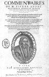 Effigies Petri Andreae Mathioli - Commentaires de M. Pierre Andre Matthiole medecin senois sur les s [...]