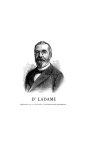 Dr Ladame - La Chronique médicale : revue bi-mensuelle de médecine scientifique, littéraire & anecdo [...]