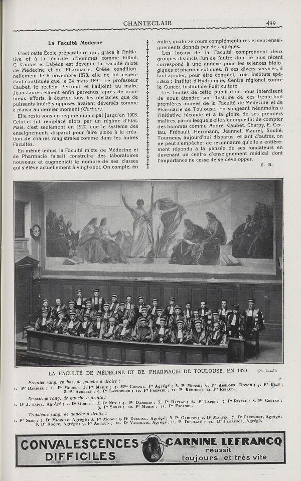 La Faculté de médecine et de pharmacie de Toulouse, en 1929. Premier rang, en bas, de gauche à droite : 1. Pr Bardier ; 2. Pr Morel ; 3. Pr Marie ; 4. Mlle Condat. Pr agrégé ; 5. Pr Mossé ; 6. Pr Abelous, doyen ; 7. Pr Bézy ; 8. Pr Audebet ; 9. Pr Lafforgue ; 10. Pr Frenkel ; 11. Pr Rémond ; 12. Pr Ribaud. Deuxième rang, de gauche à droite : 1. Dr J. Tapie, agrégé ; 2. Dr Gorce ; 3. Dr Nux ; 4. Pr Dambrin ; 5. Pr Baylac ; 6. Pr Tapie ; 7. Pr Rispal ; 8. Pr Cestan ; 9. Pr Sorel ; 10. Pr Morin ; 11. Pr Escande. Troisième rang, de gauche à droite : 1. Pr Serr ; 2. Dr Migniac, agrégé ; 3. Pr Moog ; 4. Dr Ducuing, agrégé ; 5. Pr Garipuy ; 6. Dr Martin ; 7. Dr Clermont, agrégé ; 8. Dr Roque, agrégé ; 9. Pr Argaud ; 10. Dr Valdiguié, agrégé ; 11. Pr Dieulafé ; 12. Dr Florence, agrégé -  - medchanteclx1929x19x0041